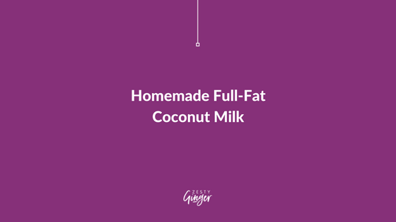 Homemade Full-Fat Coconut Milk