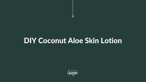 DIY Coconut Aloe Skin Lotion