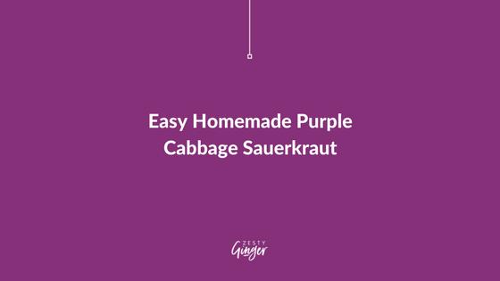 Easy Homemade Purple Cabbage Sauerkraut
