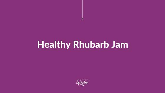 Healthy Rhubarb Jam