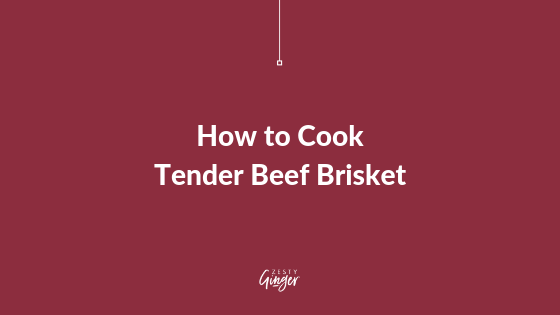 How to Cook Tender Beef Brisket