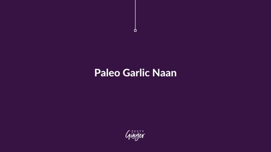 Paleo Garlic Naan