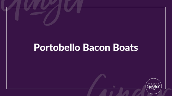 Portobello Bacon Boats