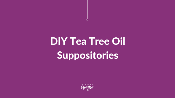 DIY Tea Tree Oil Suppositories