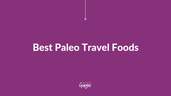 Best Paleo Travel Foods