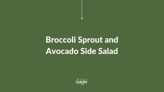 Broccoli Sprout and Avocado Side Salad
