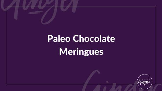 Paleo Chocolate Meringues