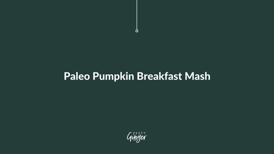Paleo Pumpkin Breakfast Mash
