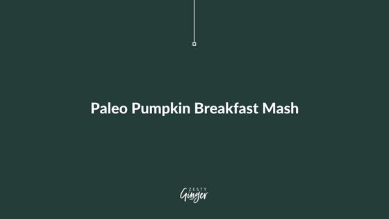 Paleo Pumpkin Breakfast Mash