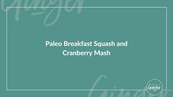 Paleo Breakfast Squash and Cranberry Mash