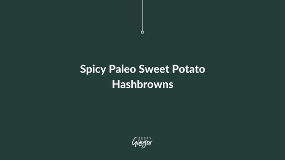 Spicy Paleo Sweet Potato Hashbrowns