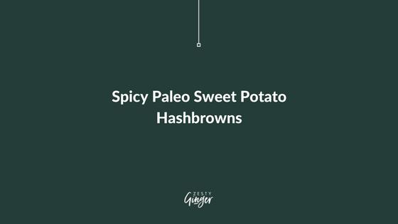 Spicy Paleo Sweet Potato Hashbrowns