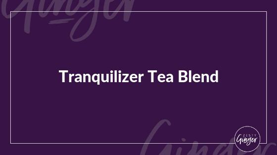 Tranquilizer Tea Blend