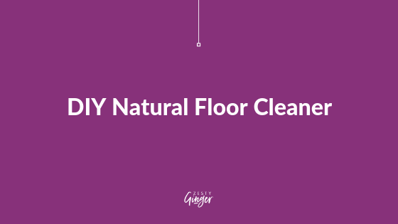 DIY Natural Floor Cleaner