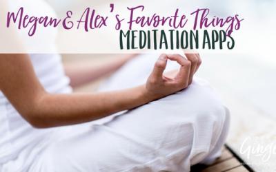 Megan & Alex's Favorite Things : Meditation Apps