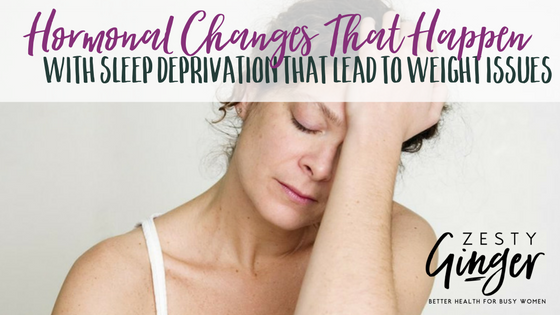 Hormonal Changes That Happen with Sleep Deprivation That Lead to Weight Issues