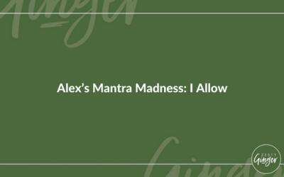 Alex's Mantra Madness: I Allow