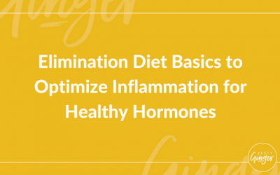 Elimination Diet Basics to Optimize Inflammation for Healthy Hormones