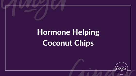 Hormone Helping Coconut Chips