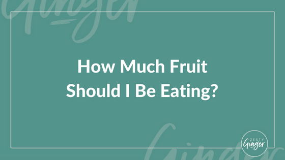 How Much Fruit Should I Be Eating?