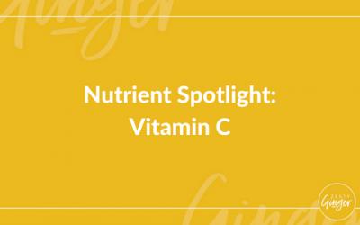 Nutrient Spotlight: Vitamin C