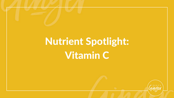 Nutrient Spotlight: Vitamin C