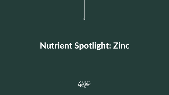 Nutrient Spotlight: Zinc