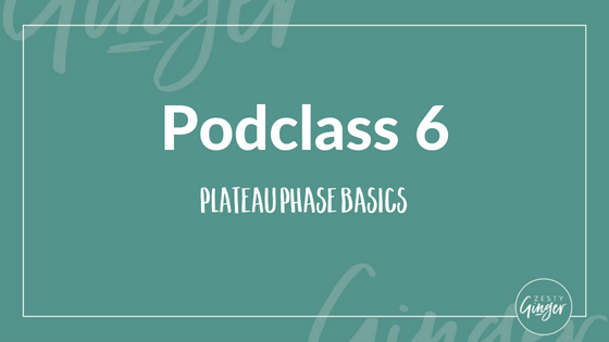 Podclass 6: Plateau Phase Basics