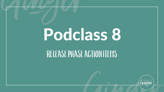 Podclass 8: Release Phase Action Items