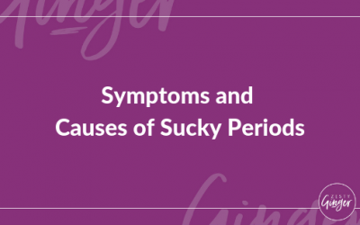 Symptoms and Causes of Sucky Periods