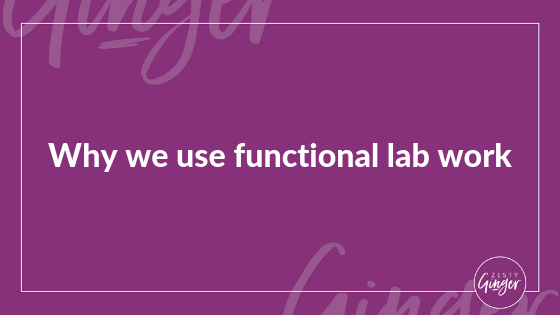 Why we use functional lab work